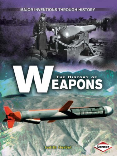 9781580135160: Major Inventions Through History:The History of Weapons