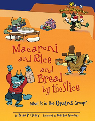 9781580135870: Macaroni and Rice and Bread by the Slice: What is in the Grains Group? (Food Is Categorical)