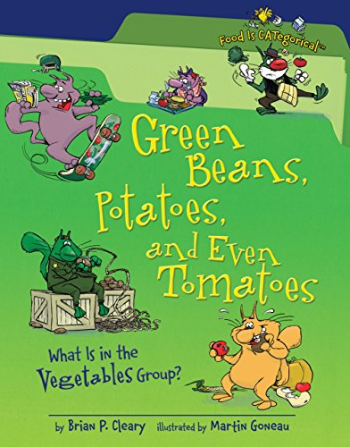 9781580135887: Green Beans, Potatoes, and Even Tomatoes: What Is in the Vegetables Group? (Food Is CATegorical)
