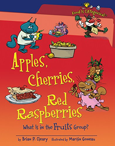 9781580135894: Apples, Cherries, Red Raspberries: What Is in the Fruits Group? (Food Is Categorical)