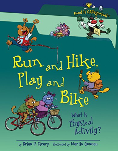 9781580135931: Run and Hike, Play and Bike: What Is Physical Activity? (Food Is CATegorical)