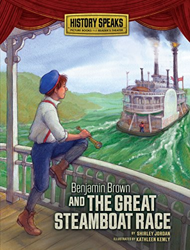 Benjamin Brown and the Great Steamboat Race (History Speaks: Picture Books Plus Reader's ...