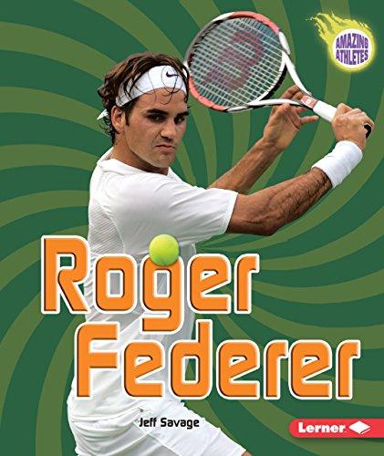 Roger Federer (Amazing Athletes): Jeff Savage