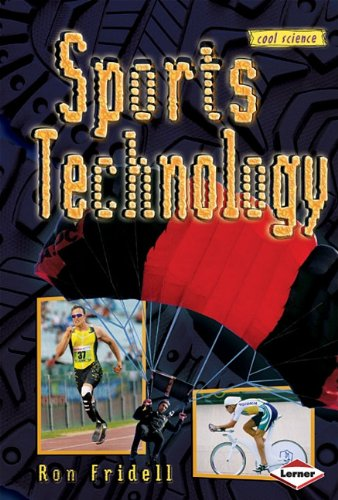 Sports Technology (Cool Science) (1580138136) by Ron Fridell