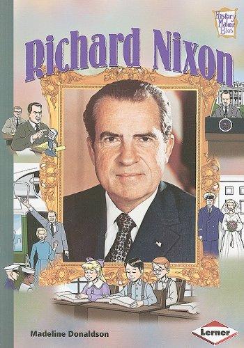 Richard Nixon (History Maker Bios (Lerner)): Donaldson, Madeline