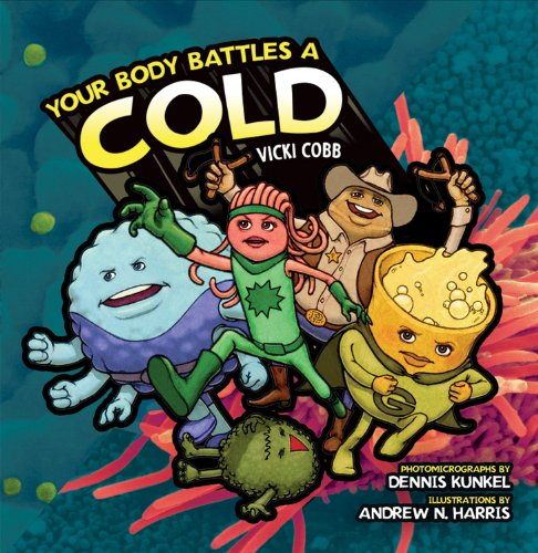 9781580138369: Your Body Battles a Cold