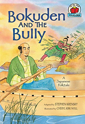 9781580138475: Bokuden and the Bully: A Japanese Folktale (On My Own Folklore)