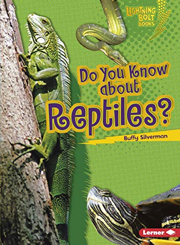 9781580138611: Do You Know about Reptiles? (Lightning Bolt Books: Meet the Animal Groups (Paperback))