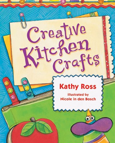 9781580138864: Creative Kitchen Crafts (Girl Crafts)