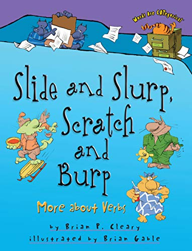 9781580139359: Slide and Slurp, Scratch and Burp: More About Verbs (Words are Categorical)
