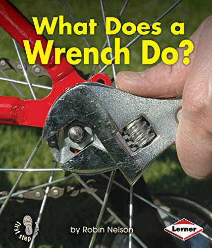 9781580139526: What Does a Wrench Do? (First Step Nonfiction)