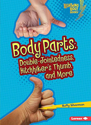 9781580139533: Body Parts: Double-Jointedness, Hitchhiker's Thumb, and More (Lightning Bolt Books: What Traits Are in Your Genes? (Paperblack))