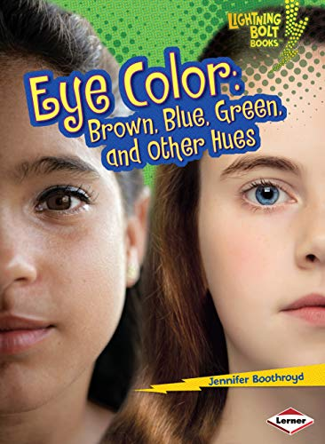 9781580139540: Eye Color: Brown, Blue, Green, and Other Hues (Lightning Bolt Books: What Traits Are in Your Genes? (Paperblack))