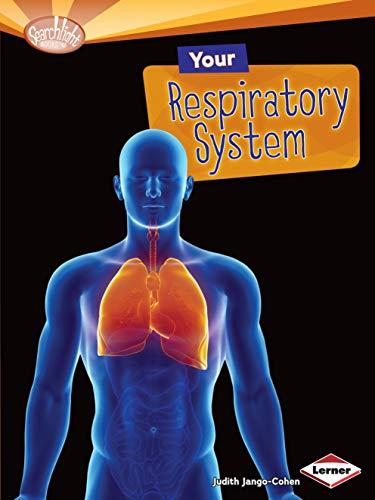 Your Respiratory System (Searchlight Books): Jango-Cohen, Judith