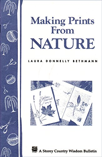9781580170130: Making Prints from Nature: Storey's Country Wisdom Bulletin A-177 (Storey Country Wisdom Bulletin, A-177)