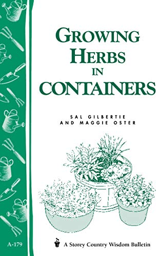Growing Herbs in Containers: Storeyandapos;s Country Wisdom Bulletin A-179: Gilbertie, Sal