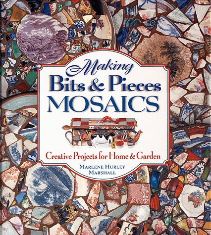 9781580170154: Making Bits and Pieces Mosaics: Creative Projects for Home & Garden
