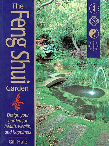 9781580170222: The Feng Shui Garden: Design Your Garden for Health, Wealth, and Happiness