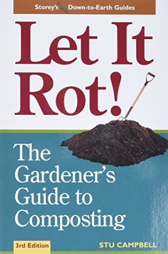 9781580170239: Let it Rot!: The Gardener's Guide to Composting (Third Edition) (Storey's Down-to-Earth Guides)