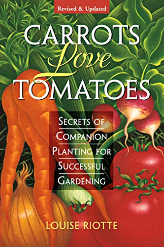 9781580170277: Carrots Love Tomatoes: Secrets of Companion Planting for Successful Gardening