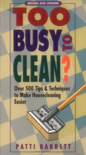 9781580170291: Too Busy to Clean?: Over 500 Tips & Techniques to Make Housecleaning Easier