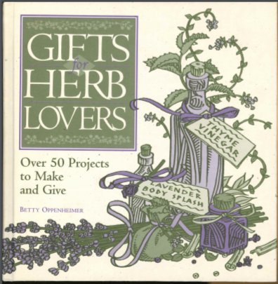 9781580170338: Gifts for Herb Lovers by Betty Oppenheimer (1997) Hardcover