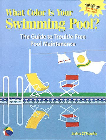 9781580170369: What Color Is Your Swimming Pool? The Guide to Trouble-Free Pool Maintenance