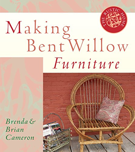 9781580170482: Making Bent Willow Furniture (The Rustic Home Series)