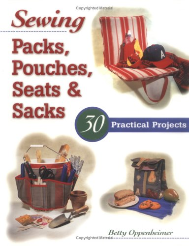 9781580170499: Sewing Packs, Pouches, Seats & Sacks: 30 Easy Projects