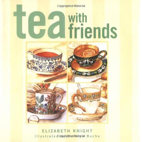 Tea With Friends: Knight, Elizabeth