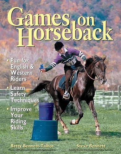 Games on Horseback: Bennett, Steven; Bennett-Talbot, Betty