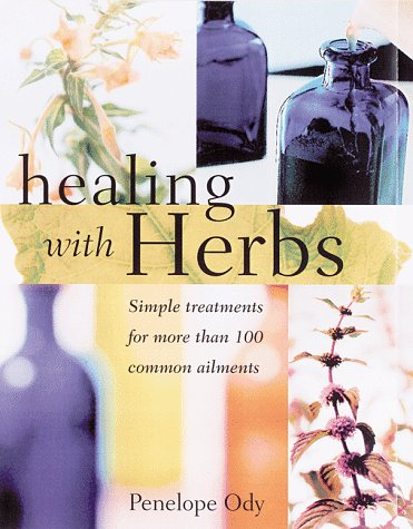 9781580171441: Healing with Herbs: Simple Treatments for More than 100 Common Ailments