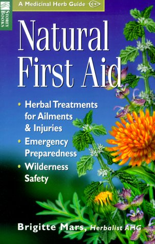 Natural First Aid: Herbal Treatments for Ailments & Injuries, Emergency Preparedness, ...