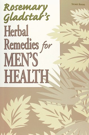 Herbal Remedies for Men's Health (Rosemary Gladstar's Herbal Remedies)