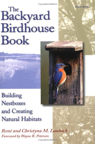 9781580171724: The Backyard Birdhouse Book: Building Nestboxes and Creating Natural Habitats