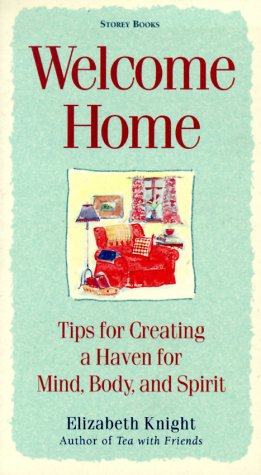 9781580171878: Welcome Home: Tips for Creating a Haven for Mind, Body, and Spirit