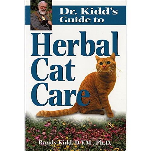 Dr. Kidd's Guide to Herbal Cat Care: Kidd D.V.M.  Ph.D., Randy; Kidd, Randy, DVM