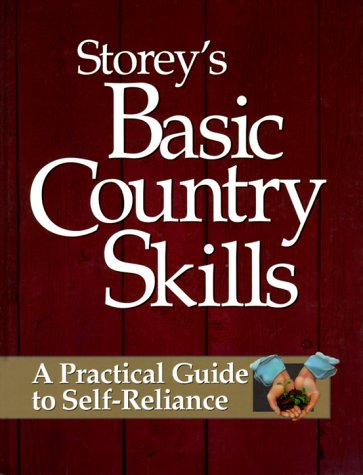 9781580171991: Storey's Basic Country Skills: A Practical Guide to Self-Reliance