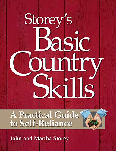 Storeys Basic Country Skills A Practical Guide to Self-Reliance: John Storey