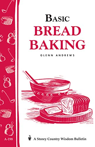 9781580172196: Basic Bread Baking: Storey's Country Wisdom Bulletin A-198 (Storey Country Wisdom Bulletin, A-198)