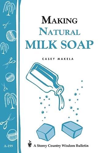 9781580172202: Making Natural Milk Soap