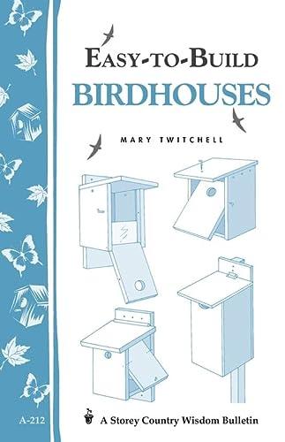 9781580172332: Easy-to-Build Birdhouses: Storey's Country Wisdom Bulletin A-212 (Storey Country Wisdom Bulletin, A-212)
