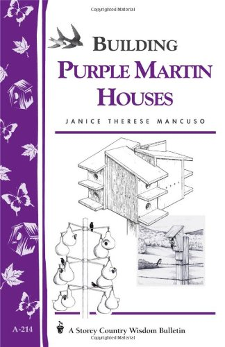Building Purple Martin Houses: Mancuso, Janice Therese