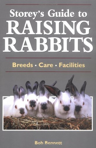 9781580172608: Storey's Guide to Raising Rabbits: Breeds, Care, Facilities