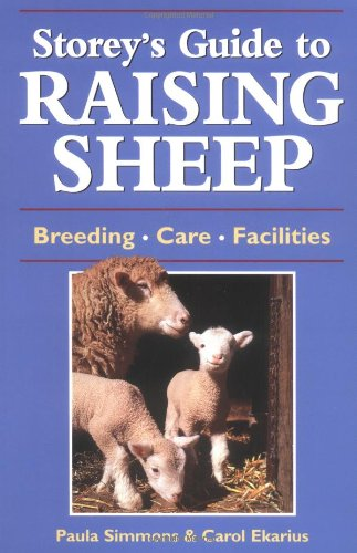 9781580172622: Storey's Guide to Raising Sheep: Breeds, Care, Facilities