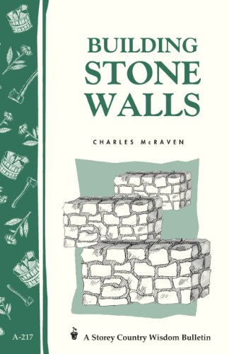 9781580172653: Building Stone Walls: Storey's Country Wisdom Bulletin A-217 (Storey Country Wisdom Bulletin, A-217)