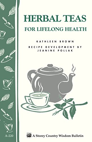 Herbal Teas for Lifelong Health: Storey's Country Wisdom Bulletin A-220 (Storey Country Wisdom...