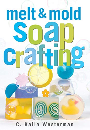 9781580172936: Melt & Mold Soap Crafting