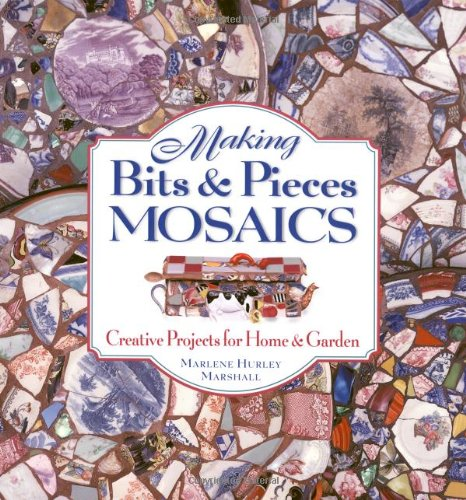 9781580173070: Making Bits & Pieces Mosaics: Creative Projects for Home and Garden