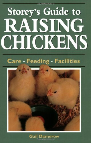 9781580173254: Storey's Guide to Raising Chickens: Care / Feeding / Facilities